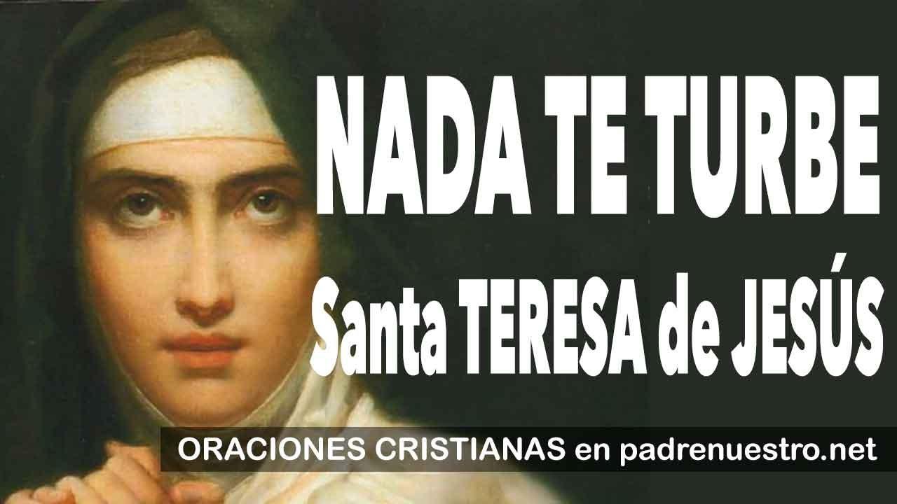 Oración Nada Te Turbe Oración De Santa Teresa De Jesús Youtube