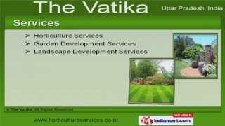 Horticulture & Landscaping Services by The Vatika, Noida