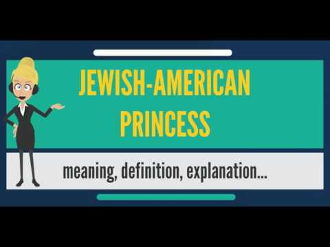 What is JEWISH-AMERICAN PRINCESS? What does JEWISH-AMERICAN PRINCESS mean?