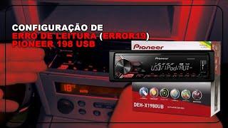 CONFIGURAÇÃO DE ERRO DE LEITURA (ERROR19) PIONEER 198 USB