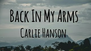 Carlie Hanson- Back In My Arms (Lyrics)