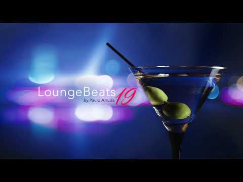 DJ Paulo Arruda - Lounge Beats 19   Feb 2018