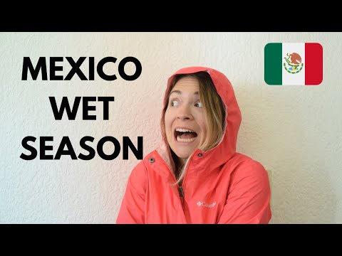 How To Survive Mexico's Wet Season