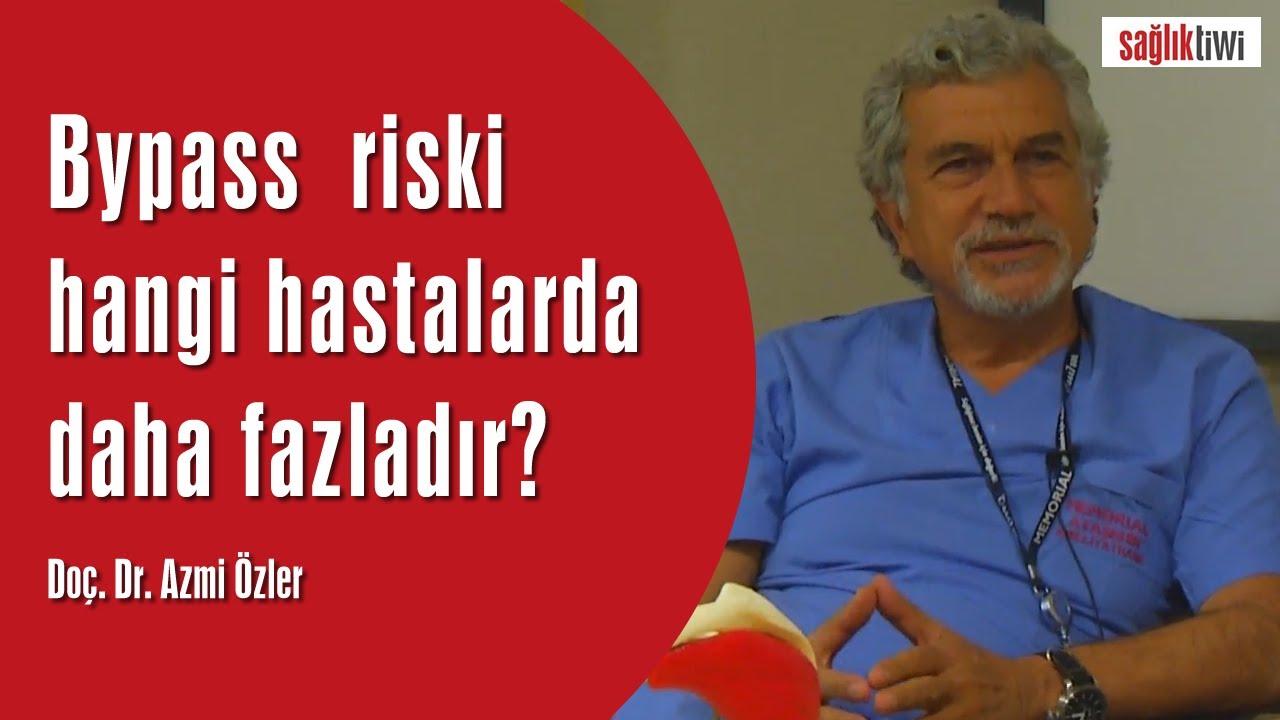 Bypass  riski hangi hastalarda daha fazladır?  Doç. Dr. Azmi Özler SaglikTiwi