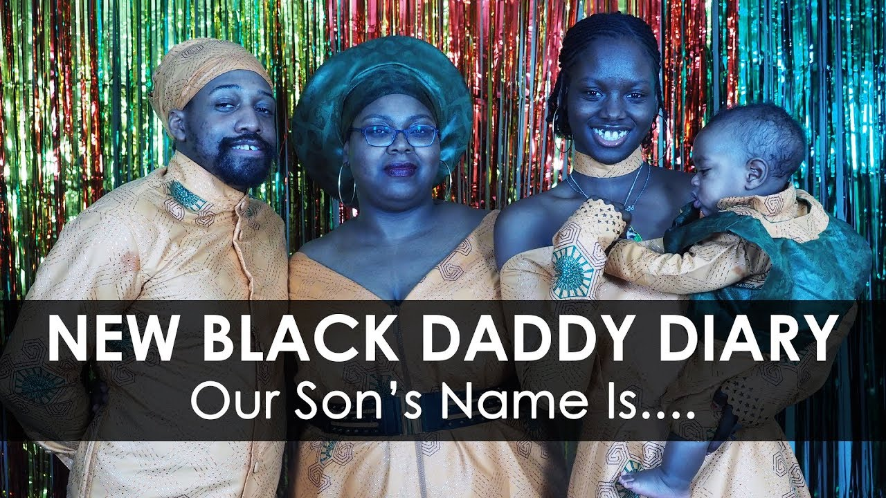 #NewBlackDaddy Diary 9: Our Son's Name Is....