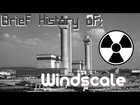 Brief History of: Windscale