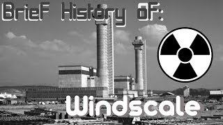 Brief History of: The Windscale fire