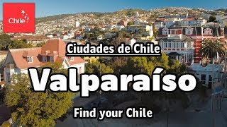 Ciudades de Chile: Valparaíso - Find your Chile