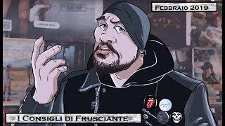 I Consigli di Frusciante: Febbraio 2019