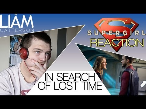 Supergirl 3x15: In Search of Lost Time Reaction
