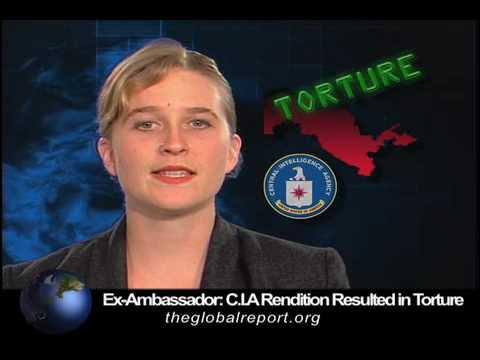 Ex-Ambassador: C.I.A. Rendition Resulted in Torture