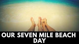 Our Seven Mile Beach Day in Grand Cayman
