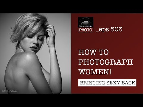 TWiP 503: How to Photograph Women