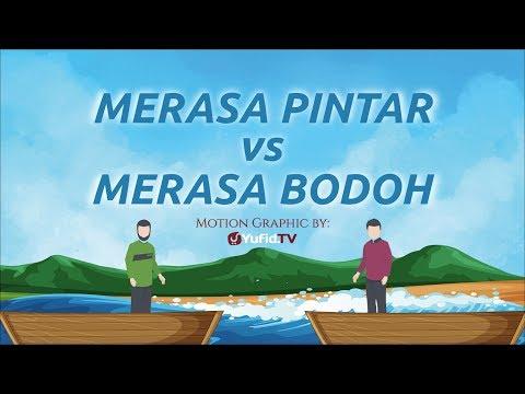 Motion Graphic: Merasa Pintar vs Merasa Bodoh - Ustadz Muhammad Nuzul Dzikri - Yufid TV