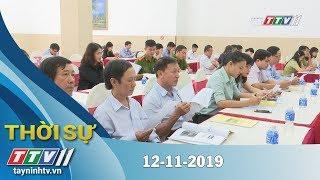 Thời Sự Tây Ninh 12-11-2019   Tin tức hôm nay   Tây Ninh TV