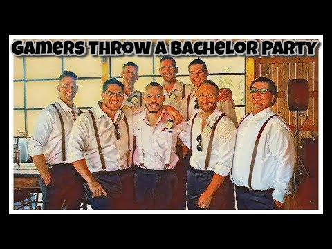 Bachelor Party - Gamers Edition | How to Throw a Bachelor Party For Gamers