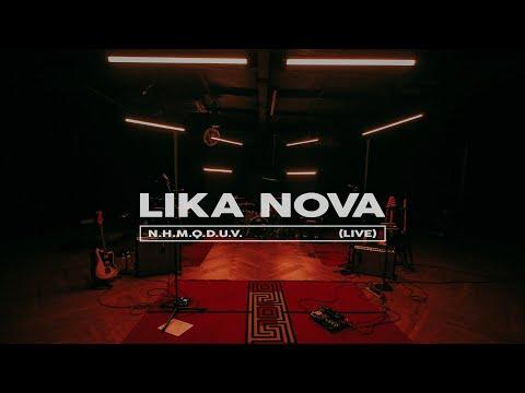 Lika Nova - N.H.M.Q.D.U.V. (Live)
