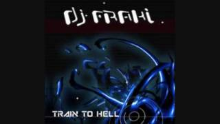 Dj fraki-Train To Hell.wmv