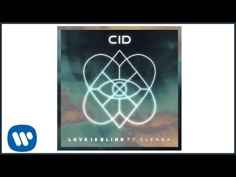 CID - Love is Blind ft. Glenna (Official Audio)