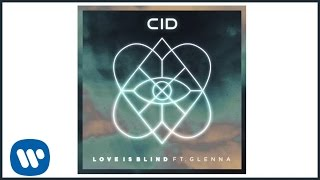 CID - Love is Blind ft. Glenna (Official Audio)