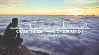 Mike Hoang - Chase The Sun (Wave of Sun Remix)
