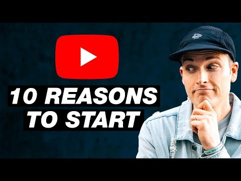 10 Reasons You Should Start A YouTube Channel In 2019