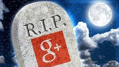 Google Plus Is FINALLY DEAD 💀
