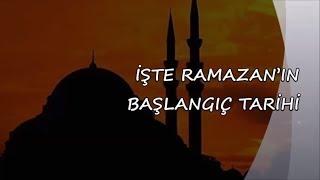 İŞTE RAMAZAN'IN BAŞLANGIÇ TARİHİ