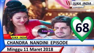 Chandra Nandini Episode 68 ❤ Minggu 11 Maret 2018 ❤ Suka India