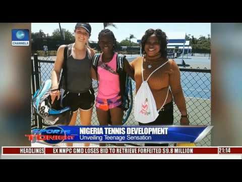 Sports Tonight: Unveiling Teenage Sensation In Nigeria Tennis Pt. 1