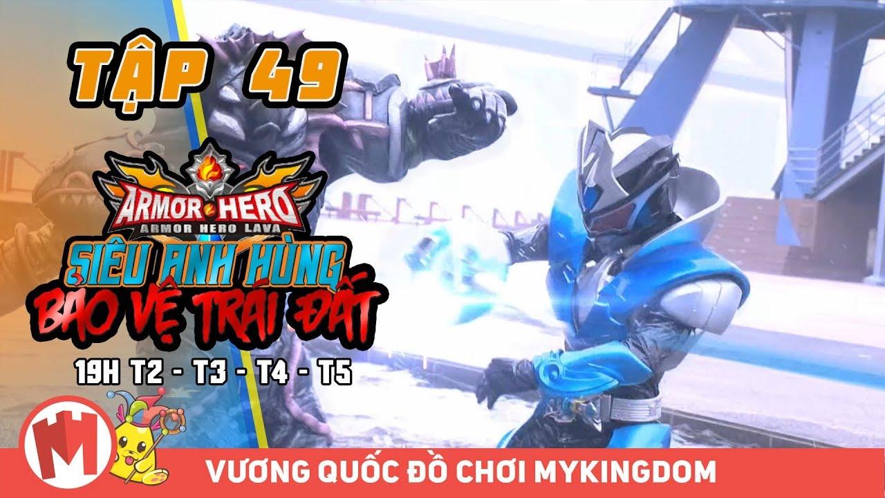 SIÊU ANH HÙNG BẢO VỆ TRÁI ĐẤT | Tập 49 – Phim Siêu Nhân Armor Hero LAVA