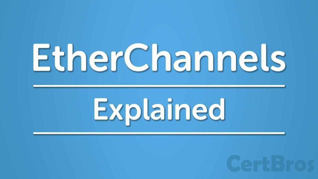 EtherChannel Explained   Concept & Configuration