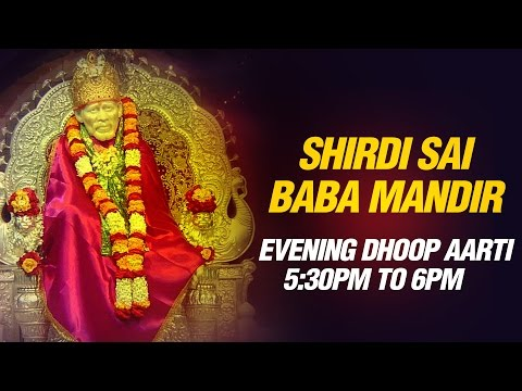 Sai Baba Aarti - Sunset 5:30 pm Live feel Prayer Sai Aarti by Shirdi Mandir Pujari Pramod Medhi