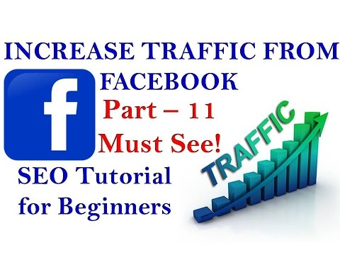 How to increase Traffic on Facebook - SEO Tutorial For beginners Part - 11 - 동영상