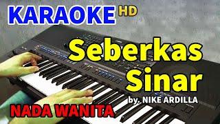 SEBERKAS SINAR - Nike Ardilla   KARAOKE HD NADA WANITA