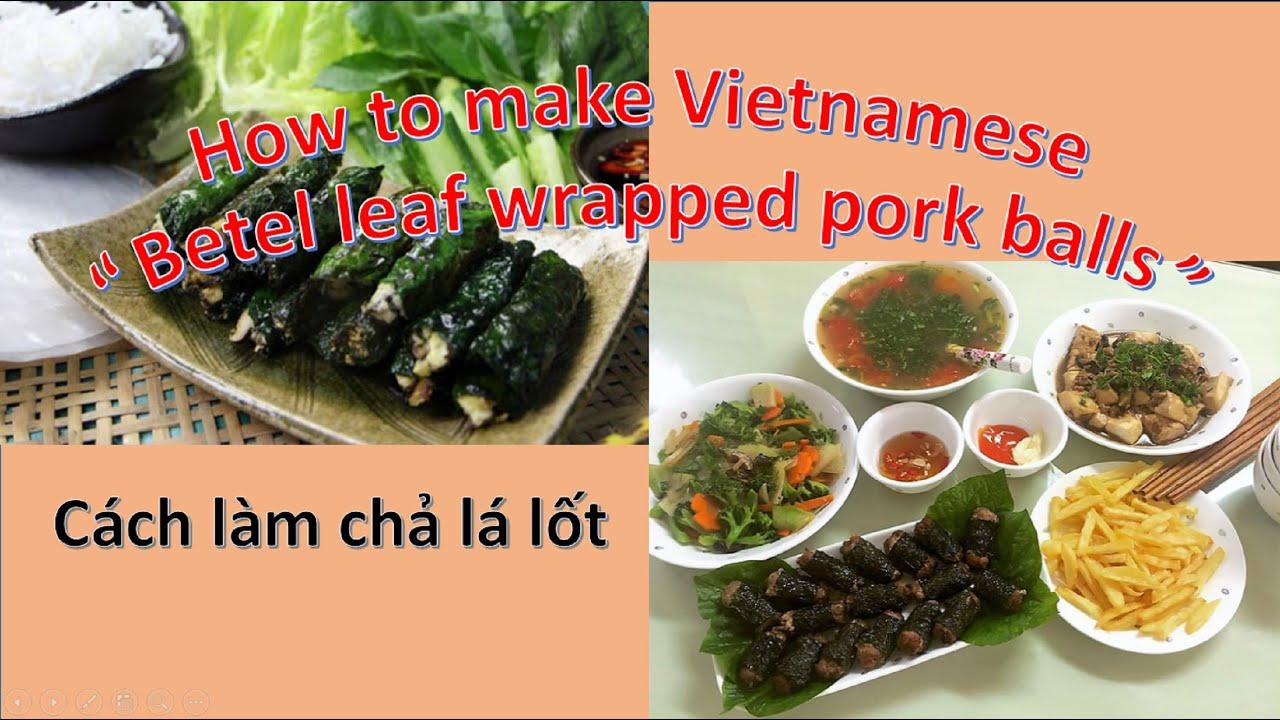 """How to make Vietnamese """"betel leaf wrapped pork balls"""". Cách làm chả lá lốt bằng tiếng Anh."""