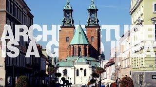 Katedra Gnieźnieńska - co każdy Polak powinien o niej wiedzieć? | Architecture is a good idea
