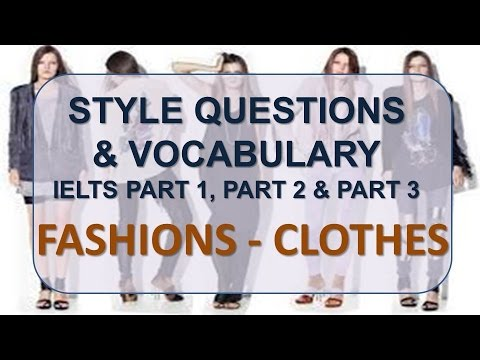 IELTS Speaking Part 1, Part 2, Part 3 With Vocabulary | Topic: Fashions And Clothes