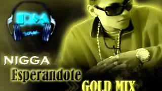 Nigga - Esperandote (mix gold)(Prod. by predikador)(by axis)