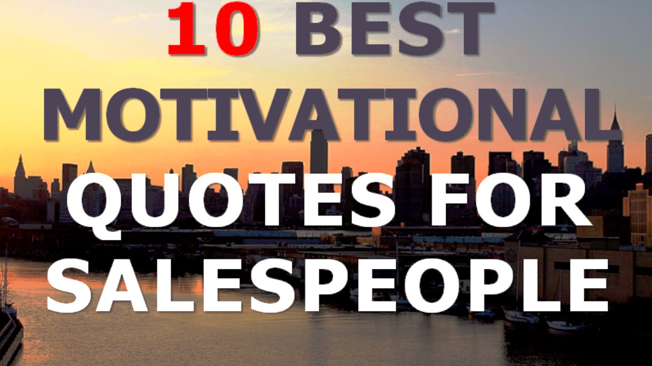 Best Sales Quotes Motivational Quotes For Salespeople  10 Best Motivational Quotes