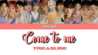 Download TREASURE - '들어와(COME TO ME)'   COLOR CODED/HAN/ROM/ENG