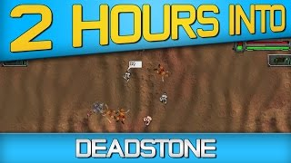 2 HOURS INTO Deadstone Gameplay/First Impressions (1080p 60fps) - NEW STEAM RELEASE