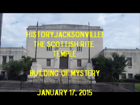 Jacksonville History- The Scottish Rite Temple: Amazing Building of Mystery