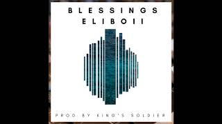 EliBoii - Blessings (Prod  by King's Soldier)