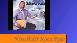 Ozan Hamza Can - Neredesin Koca Reis