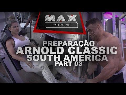 Max Coaching - Preparação para o Arnold Classic South America Part 03