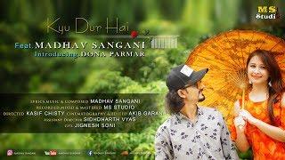 Kyu Dur Hai | Official Music Video | Madhav Sangani | Master's Voice
