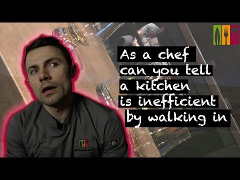 As a chef can you tell a kitchen is inefficient by walking in