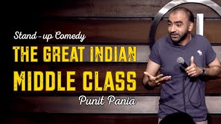 The Great Indian Middle Class | Stand-up Comedy by Punit Pania