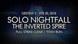 Destiny 2 - Solo Nightfall: The Inverted Spire (Titan - Week 25)